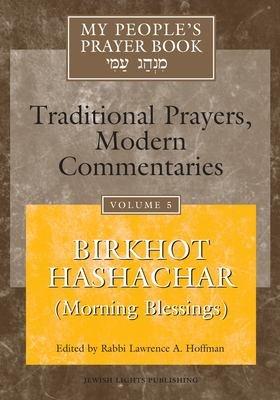 My People s Prayer Book  Birkhot hashachar  morning blessings