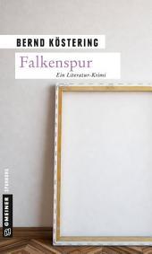 Falkenspur: Ein Literatur-Krimi