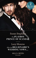 The Playboy Prince Of Scandal / After The Billionaire's Wedding Vows...