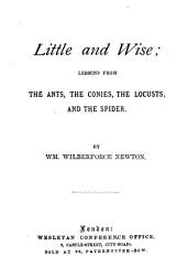 Little and Wise: Lessons from the Ants, the Conies, the Locusts, and the Spider