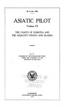 Asiatic Pilot  The coasts of Sumatra and the adjacent straits and islands PDF