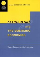 Capital Flows and the Emerging Economies: Theory, Evidence, and Controversies