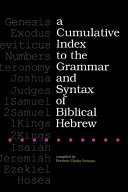 A Cumulative Index to the Grammar and Syntax of Biblical Hebrew