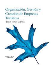 Organización, gestión y creación de empresas turísticas