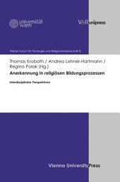Anerkennung in religiösen Bildungsprozessen: Interdisziplinäre Perspektiven