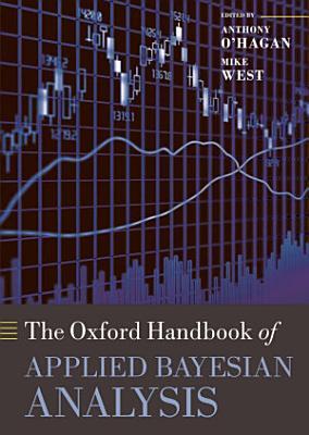 The Oxford Handbook of Applied Bayesian Analysis