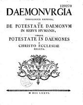 Daemonurgia theologiae expensa, seu de potestate axemonum in rebus humanis leque potestate in daemones a Christo Ecclesiae relicta