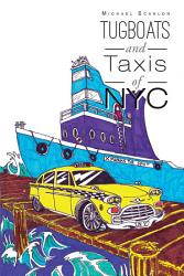 Tugboats And Taxis Of Nyc Book PDF