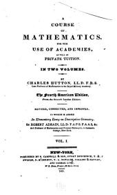 A Course of Mathematics for the Use of Academies: As Well as Private Tuition