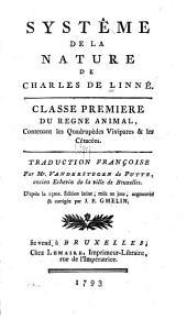 Systême de la nature de Charles de Linné: Classe premiere du regne animal, contenant les quadrupèdes vivipares & les cétacées