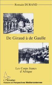 GIRAUD (DE) A DE GAULLE: Les corps francs d'Afrique