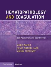Hematopathology and Coagulation: Questions, Answers and Explanations