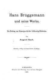 Hans Brüggemann und seine Werke: ein Beitrag zur Kunstgeschichte Schleswig-Holsteins