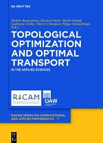 Topological Optimization and Optimal Transport