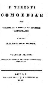 P. Terenti Comoediae cum scholiis Aeli Donati et Eugraphi commentariis: Andriam, Eunucum, Heautontimorumenon continens