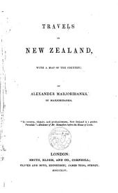 Travels in New Zealand: With a Map of the Country