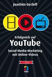 Erfolgreich auf YouTube: Social-Media-Marketing mit Online-Videos
