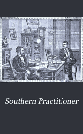 Southern Practitioner: An Independent Monthly Journal Devoted to Medicine and Surgery, Volume 15, Issue 7