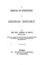 A Manual Of Instruction In Church History Book PDF
