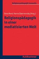 Religionspadagogik in Einer Mediatisierten Welt PDF