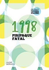 1998 Piripaque Fatal