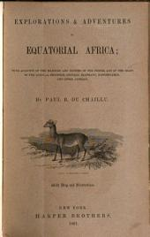 Explorations & adventures in equatorial Africa: with accounts of the manners and customs of the people, and of the chace of the gorilla, etc., etc