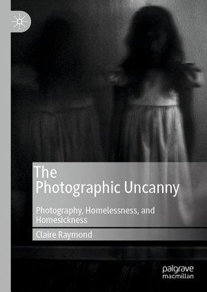 The Photographic Uncanny