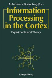 Information Processing in the Cortex: Experiments and Theory