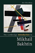 The Cambridge Introduction to Mikhail Bakhtin