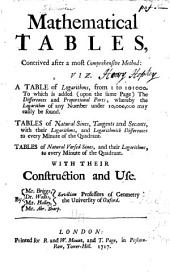 Mathematical tables, contrived after the most comprehensive method: viz. a table of logarithms, from 1 to 101000.To which is added (upon the same page) the differences and proportional parts, whereby the logarithm of any number under 10,000,000 may easily be found. Tables of natural sines, tangents, and secants ... Tables of natural versed sines ... With their construction and use