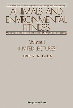 Animals and Environmental Fitness  Physiological and Biochemical Aspects of Adaptation and Ecology PDF