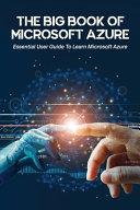 The Big Book Of Microsoft Azure