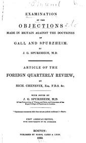 Examination of the Objections Made in Britain Against the Doctrines of Gall and Spurzheim