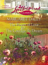 The Courage To Dream and The Power of Love