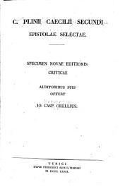 C. Plinii Caecilii Secundi Epistolae selectae