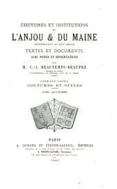 Coutumes et institutions de l'Anjou & du Maine antérieures au XVIe siècle: textes et documents, avec notes et dissertations, Partie1,Volume4