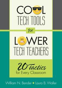 Cool Tech Tools for Lower Tech Teachers Book