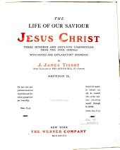 The Life of Our Saviour Jesus Christ: 365 Compositions from the Four Gospels with Notes and Explanatory Drawings, Volume 2
