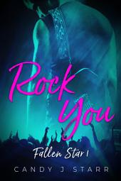 Rock You: Fallen Star Book 1