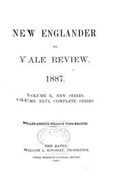 New Englander and Yale Review: Volume 46