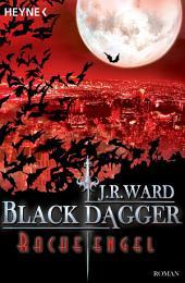 Racheengel: Black Dagger 13 - Roman