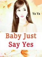Baby Just Say Yes