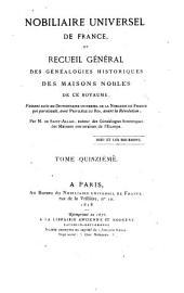 Nobiliaire universel de France: ou Recueil général des généalogies historiques des maisons nobles de ce royaume, Volume15
