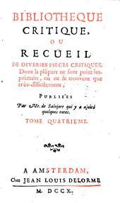Bibliothèque critique ou recueil de diverses pièces critiques, dont la plupart ne sont point imprimées, ou ne se trouvent que très-difficilement: Volume4