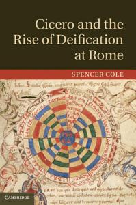 Cicero and the Rise of Deification at Rome Book