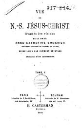 Vie de N. S. Jésus-Christ d'après les visions de la soeur Anne-Catherine Emmerich: Volume5