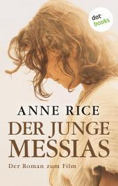 Der junge Messias: Der Roman zum Film