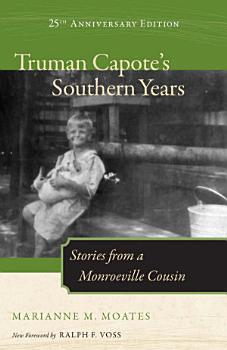 Truman Capote s Southern Years  25th Anniversary Edition PDF