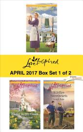 Harlequin Love Inspired April 2017 - Box Set 1 of 2: Her Secret Amish Child\Easter in Dry Creek\Wildfire Sweethearts