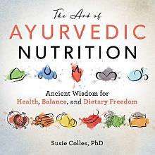 The Art of Ayurvedic Nutrition PDF